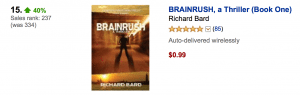 Congratulations to sponsor Richard Bard, whose novel BRAINRUSH is currently Kindle Nation Thriller of the Week and is #15 on the Kindle Movers & Shakers List!