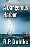 A Dangerous Harbor